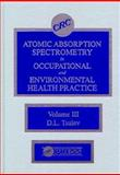 Atomic Absorption Spectrometry in Occupational and Environmental Health Practice : Progress in Analytical Methodology, James A. Brimson, John Antos, 0849349990