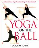Yoga on the Ball, Carol Mitchell, 0892819995