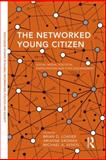Networking Young Citizens : Social Media, Political Participation and Civic Engagement, , 1138019992