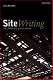 Site-Writing : The Architecture of Art Criticism, Rendell, Jane, 1845119991