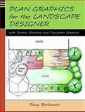 Plan Graphics for the Landscape Designer : With Section Drawing and Computer Graphics, Bertauski, Tony, 0130329991