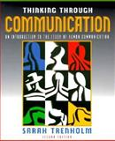 Thinking Through Communication : An Introduction to the Study of Human Communication, Trenholm, Sarah, 0205289991