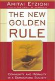 The New Golden Rule, Amitai Etzioni, 0465049990