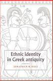 Ethnic Identity in Greek Antiquity, Hall, Jonathan M., 0521789990