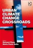 Urban Climate Change Crossroads, Plunz, Richard and Sutto, Maria Paola, 0754679993