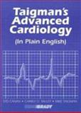 Taigman's Advanced Cardiology (In Plain English), Canan, Syd and Miller, Charly D., 0893039993