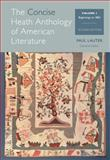 The Concise Heath Anthology of American Literature Vol. 1 : Beginnings to 1865, Lauter, Paul, 128507999X