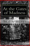 At the Gates of Madness, Shaun Meeks, 1470109999