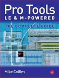 Pro Tools le and M-Powered : The complete Guide, Collins, Mike, 024051999X