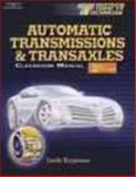 Today's Technician : Automatic Transmissions and Transaxles, Erjavec, Jack, 0766859991