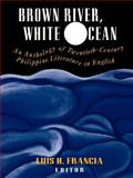 Brown River, White Ocean : An Anthology of Twentieth-Century Philippine Literature in English, , 0813519993