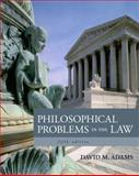 Philosophical Problems in the Law, Adams, David M., 1133049990