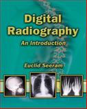Digital Radiography : An Introduction for Technologists, Euclid Seeram, 1401889999