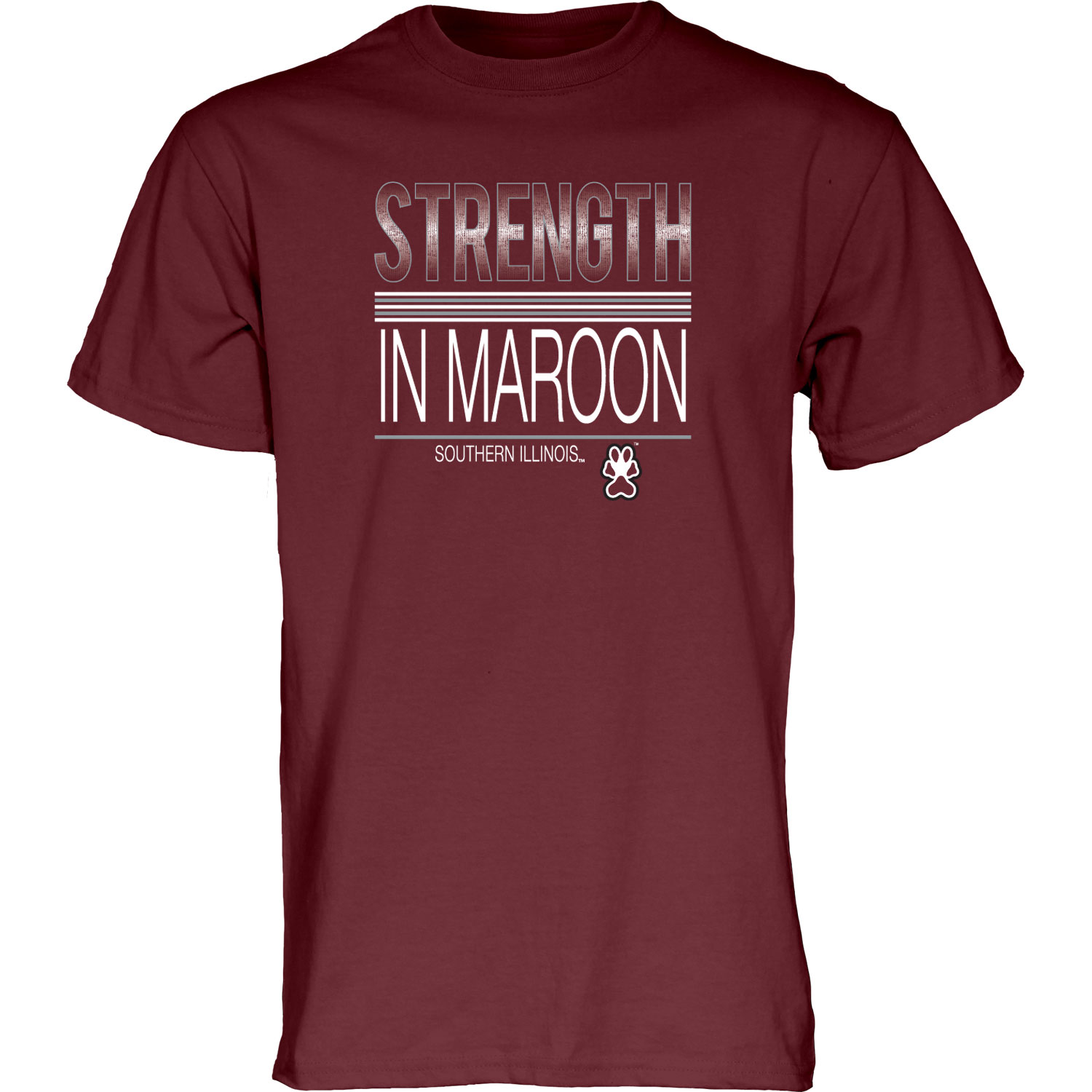 """Image for the BLUE 84® SOUTHERN ILLINOIS """"STRENGTH IN MAROON"""" T-SHIRT product"""