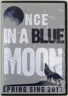 Image for the Spring Sing '13 Once In A Blue Moon product